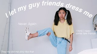 I LET MY GUY FRIENDS PICK MY OUTFITS FOR A WEEK