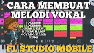 CARA MEMBUAT MELODI VOKAL FL STUDIO MOBILE