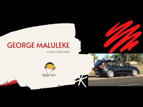 GEORGE MALULEKE- XILAHLA LEXINTSHWA (OFFICIAL VIDEO)