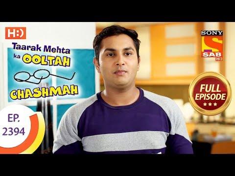 Taarak Mehta Ka Ooltah Chashmah – Ep 2394 – Full Episode – 1st February, 2018