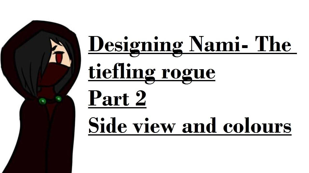 Designing Nami the Tiefling Rogue- part 2