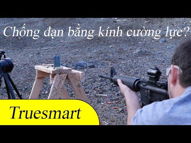 Liệu có chống đạn được bằng kính cường lực?