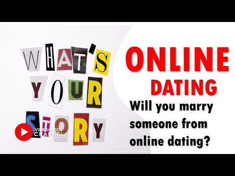 Online Dating: Will You Marry Someone You Met On Dating Websites?