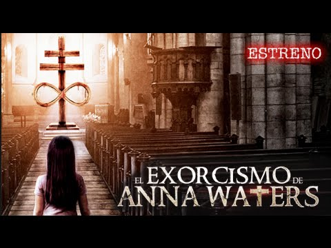 The Faith of Anna Waters / EL EXORCISMO DE ANNA WATERS - VER ONLINE