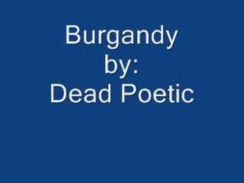Burgandy by Dead Poetic