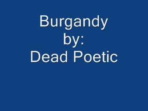 Burgandy by Dead Poetic
