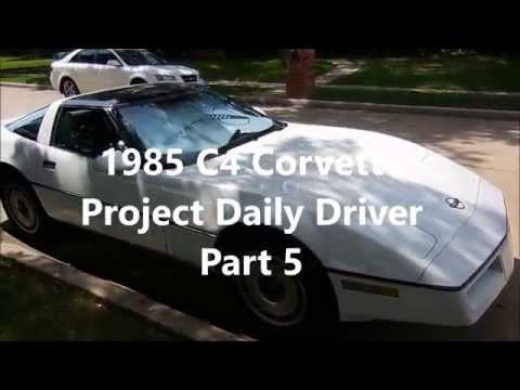 1985 C4 Corvette: Project Daily Driver Part 5 of 8