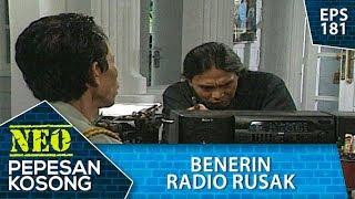 Benerin Radio Di Kantor Pak Lurah  - Neo Pepesan Kosong Eps 181