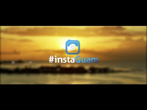 Visit Guam 2018: #instaGuam