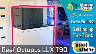 The Reef Octopus LUX T90 Aquarium! Reef Octopus Build Part 2!