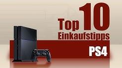 Top 10 Einkaufstipps PS4 [Ratgeber, Playstation 4]