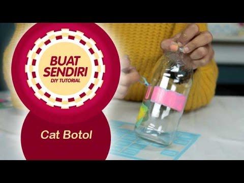 Buat Sendiri Diy Tutorial Cat Botol Youtube