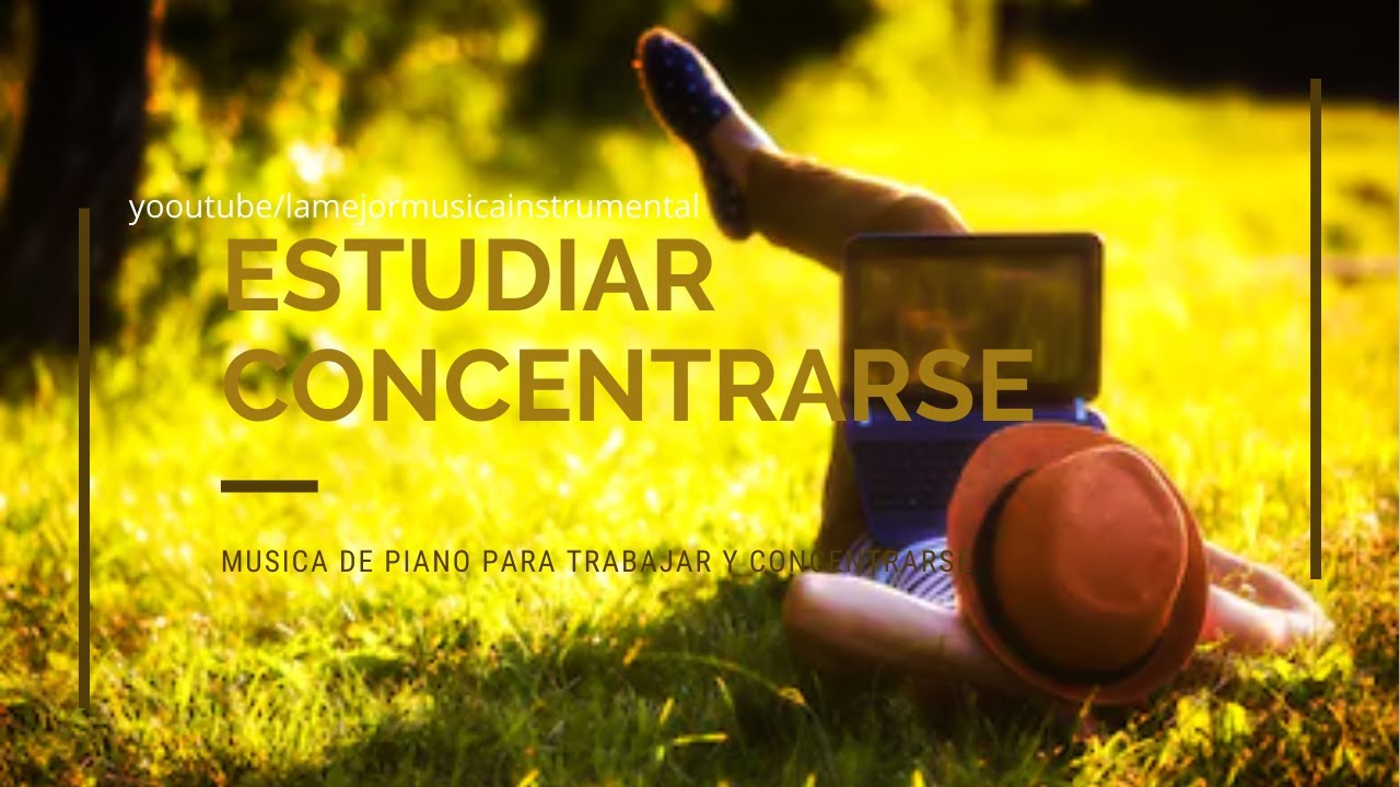 Música Relajante Para Estudiar y Concentrarse