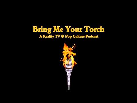 Bring Me Your Torch - Episode 92: 90 Day Fiancé, Big Brother & Bachelor in Paradise
