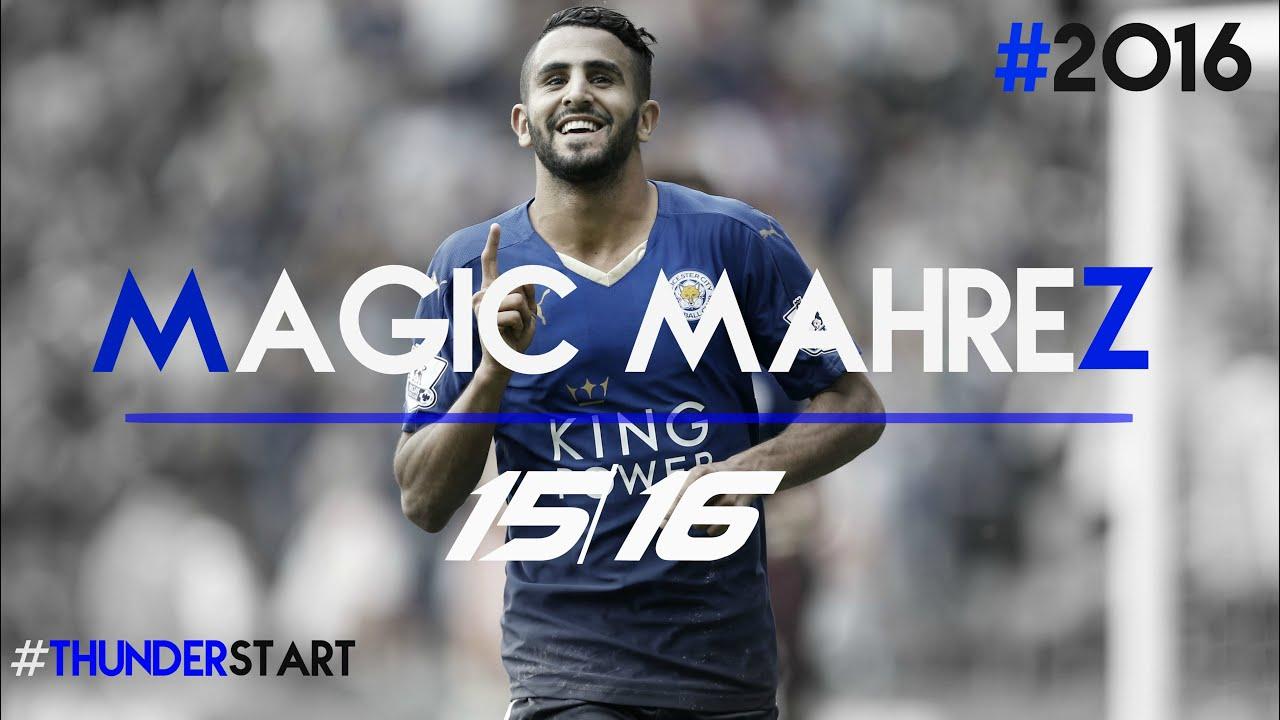 Riyad Mahrez Magic Mahrez AMAZING Skills And Goals 2015