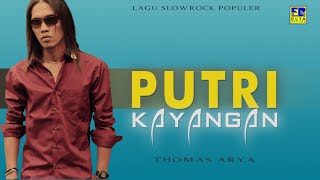 Thomas Arya - Putri Kayangan [Lagu Slow Rock Thomas Arya] Official Music Video