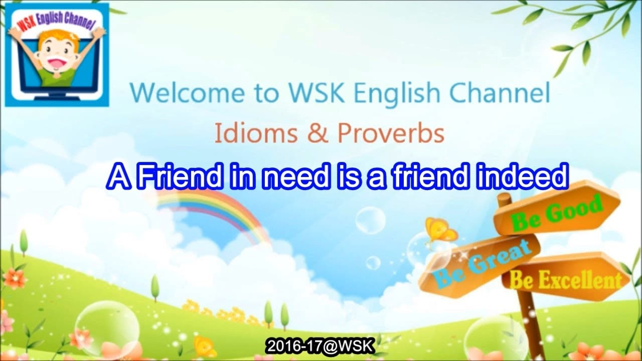 a friend in need is a friend indeed essay in english A friend in need is a friend indeed when they reached the thickest part of the forest, a big dangerous bear appeared from behind a tree it was so near that they could not run away.