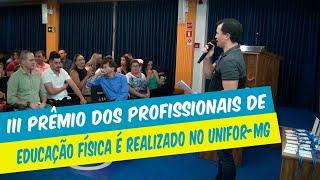 UNIFOR-MG PROMOVE III PRÊMIO PROFISSIONAL DE EDUCAÇÃO FÍSICA