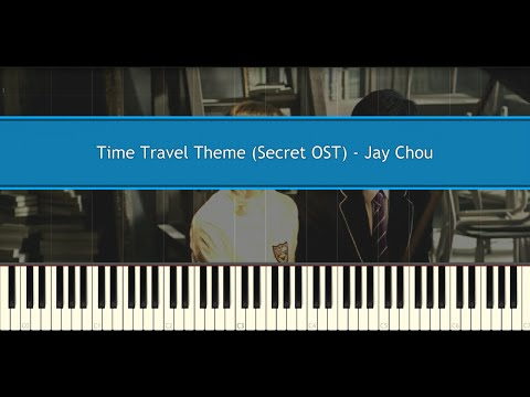 Time Travel Theme (Secret OST) - Jay Chou (Piano Tutorial)
