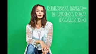 Melisa Esra - E Lumea Mea (Karaoke)