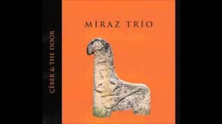 Miraz Trio & Her Ağacın Kurdu Özünden Olur