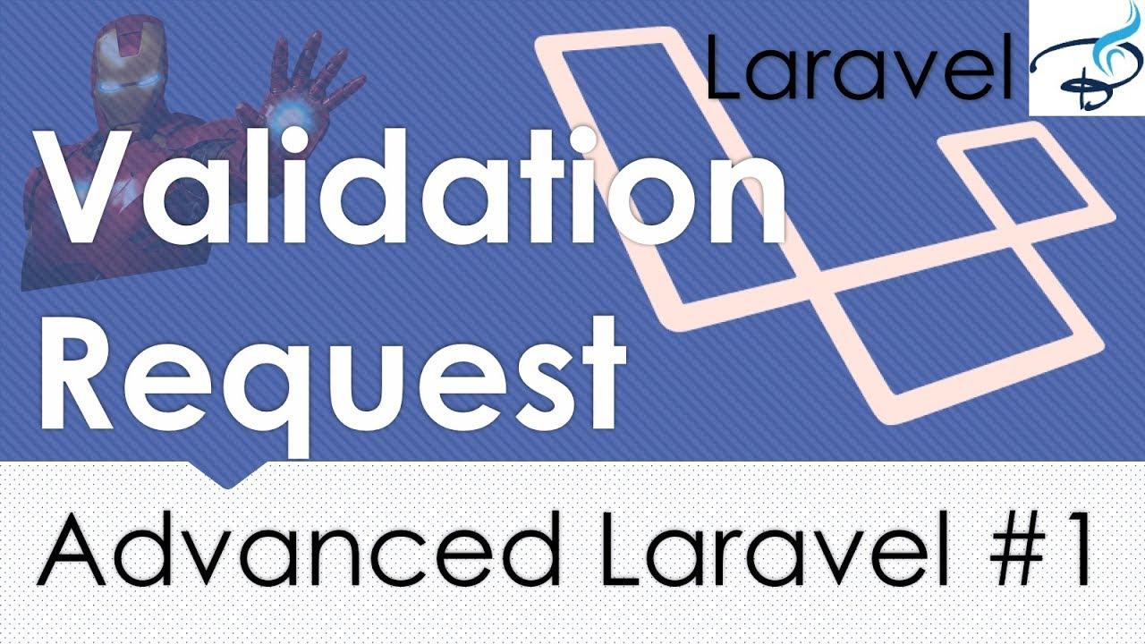 Advanced Laravel | Form Request Validation #1 - YouTube