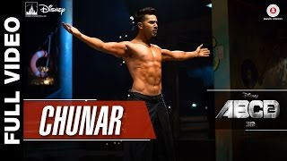 Chunar (Full Video Song) | ABCD 2