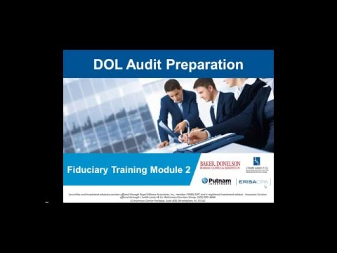 DOL Audit Preparation: Fiduciary Training and Upcoming Regulatory Changes