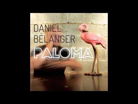 Daniel Bélanger - Il y a tant à faire (audio officiel)