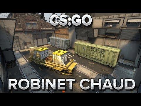 CS:GO : Robinet chaud