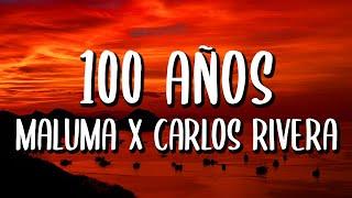 Maluma x Carlos Rivera - 100 Años (Letra/Lyrics)
