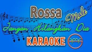 Rossa - Jangan Hilangkan Dia MALE Karaoke G