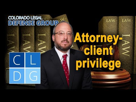 Attorney-client Privilege In Colorado -- 4 Things To Know