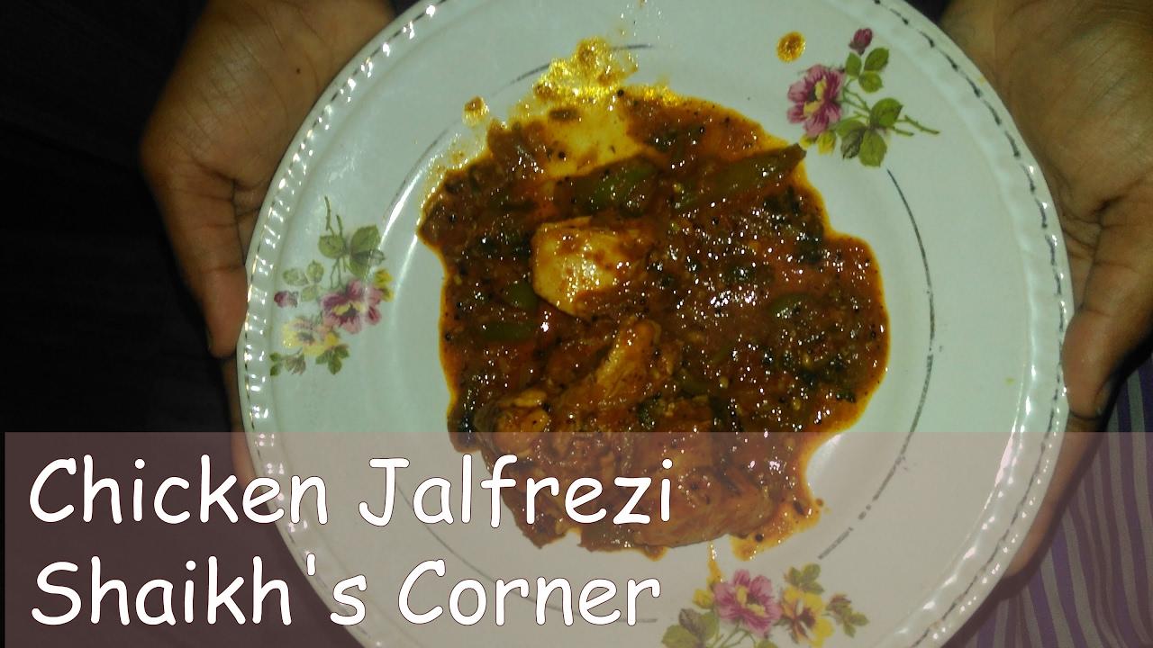 Chicken Jalfrezi  Shaikh's Corner