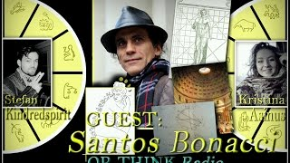 OP-Think Radio with Santos Bonacci - Syncretism: Free Will, Renaissance and ATOM as the Human Body