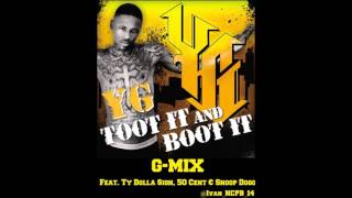 YG Ft. Ty Dolla $ign, 50 Cent & Snoop Dogg - Toot It & Boot It (G-Mix)