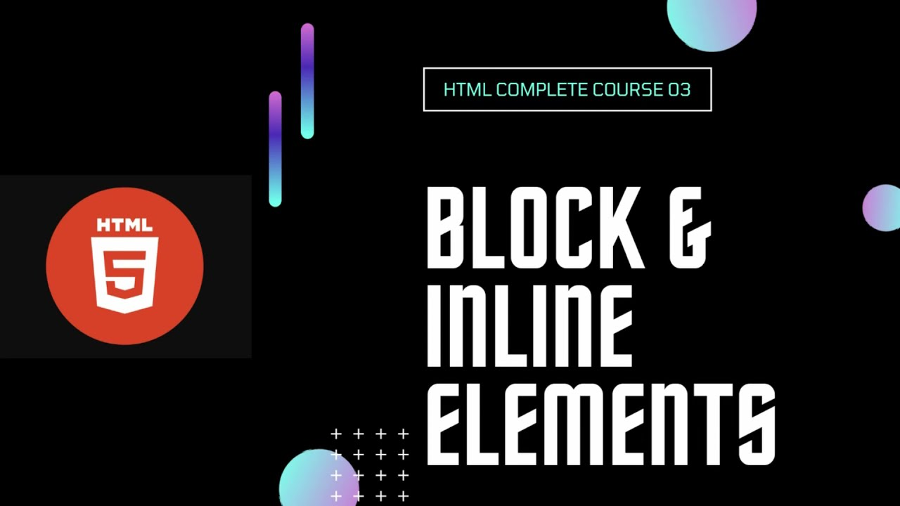 HTML Complete Course in Hindi - Build a website   Block, Inline & Semantic Elements 03