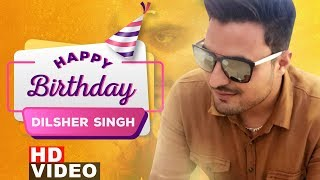 Happy Birthday | Dilsher (Tru Makers) | Birthday Special | Latest Punjabi Songs 2019