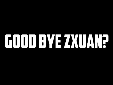LAST GAME WITH ZXUAN?