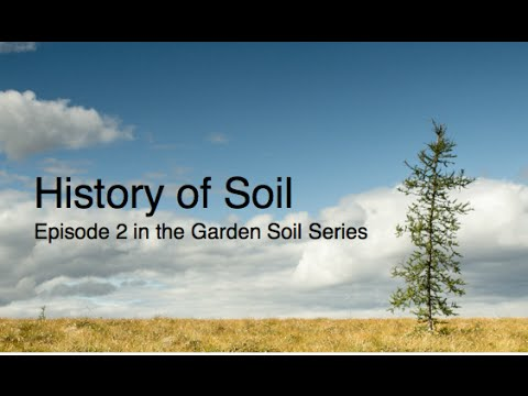 The history of soil episode 2 in the garden soil series for What is the origin of soil