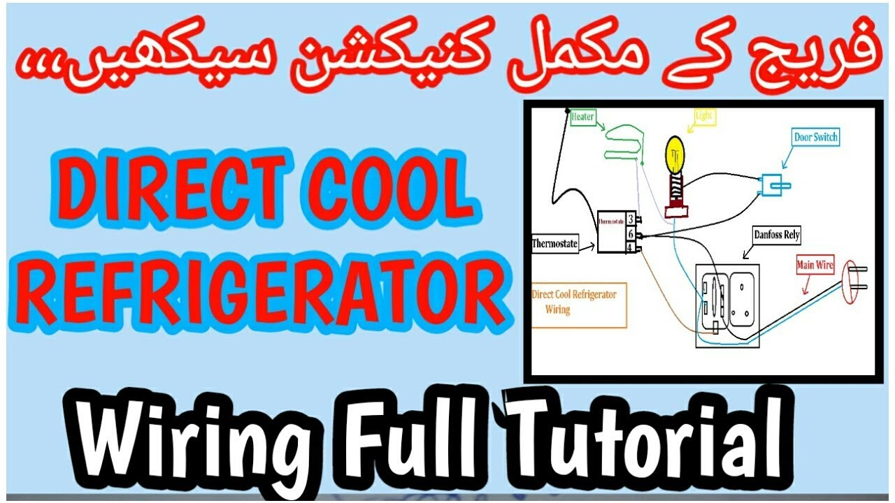 medium resolution of direct cool refrigerator full electric wiring thermostat with diagram in urdu hindi