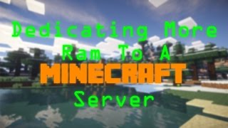 How To Dedicate M๐re Ram To A Minecraft Server [ALL VERSIONS]