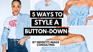5 Ways to Rework A Button Down Blouse 2018!! | HOW TO | Nefertiti Image Consulting