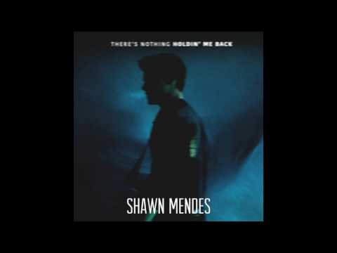 There's Nothing Holdin' Me Back - Shawn Mendes (FULL SONG)