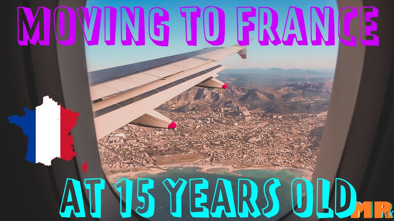 Moving to France at 15 years old!