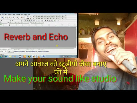 (Hindi) Reverb & Echo Best Combination For Audacity Sound Editing - Get Professional Voice satish
