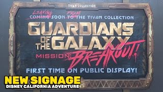 Guardians of the Galaxy - Mission: Breakout NEW signage at Disney California Adventure
