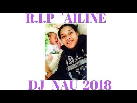 R I P AILINE  by DJ NAU new tongan song 2018