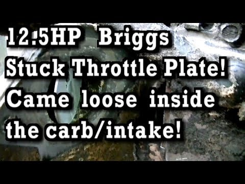 12.5HP Briggs Governor Problem turns out to be a Stuck Throttle Plate!!!