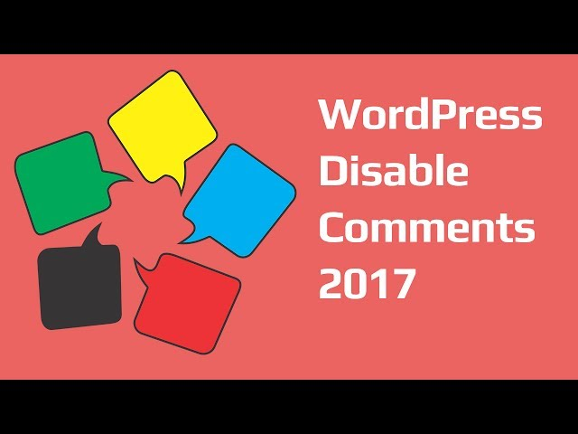 WordPress Disable Comments using a plugin tutorial - Turn off all comments 2017